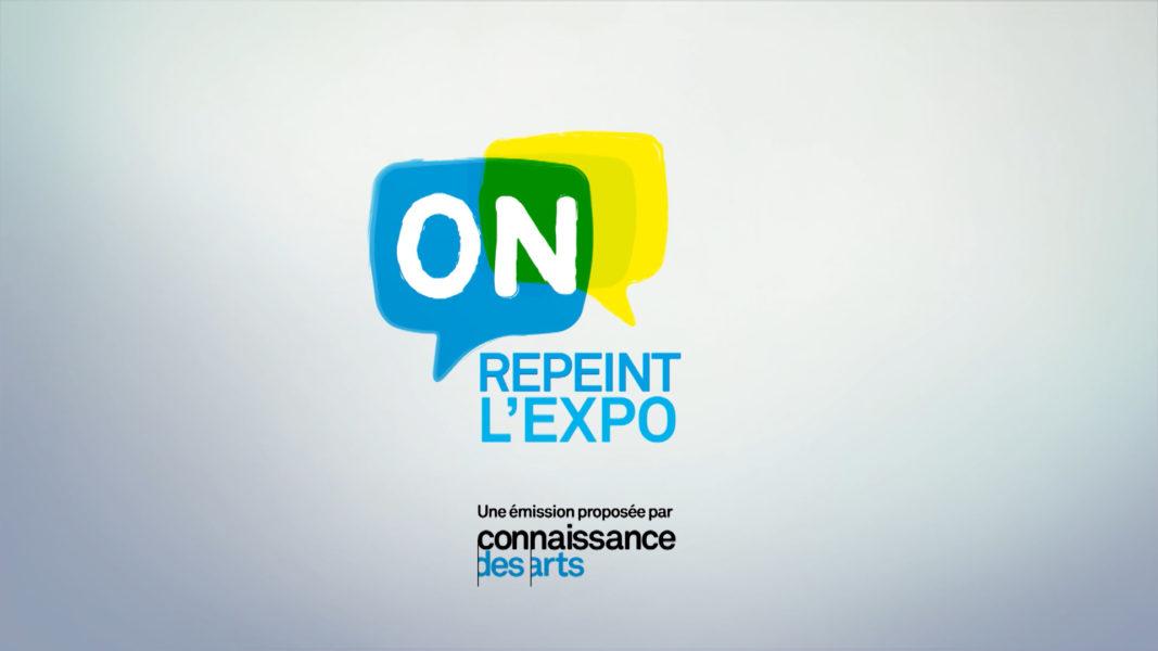 « ON REPEINT L'EXPO » EN PARTENARIAT AVEC CONNAISSANCE DES ARTS.